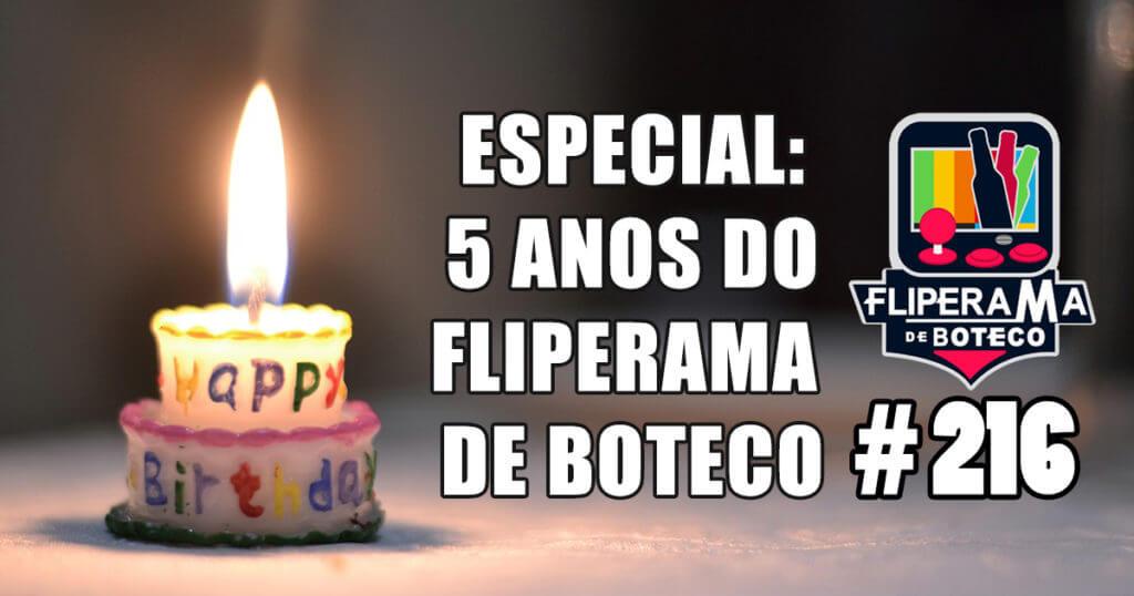Fliperama de Boteco #216 – Especial: 5 anos do Fliperama de Boteco