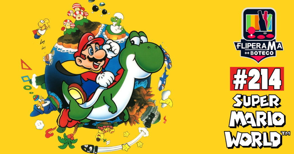 Fliperama de Boteco #214 – Super Mario World