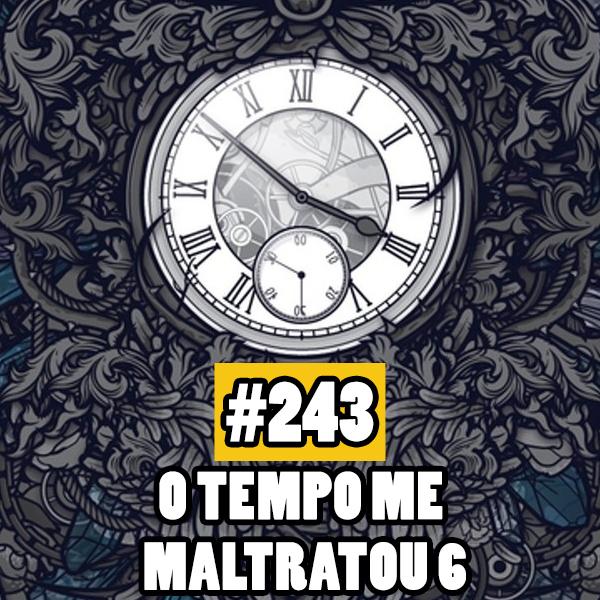 Fliperama de Boteco #243 – O Tempo me Maltratou 6