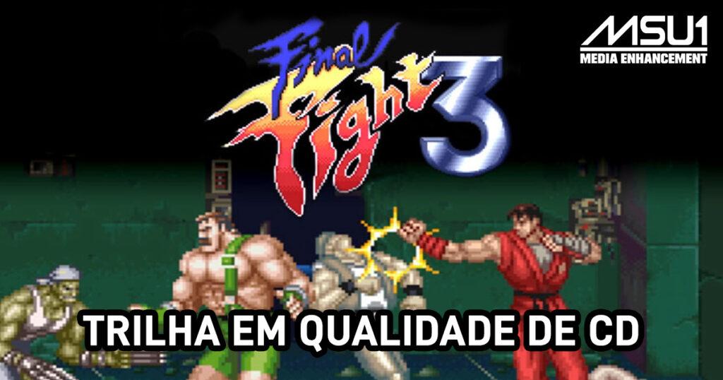 Final Fight 3 MSU-1 (Trilha sonora qualidade de CD)