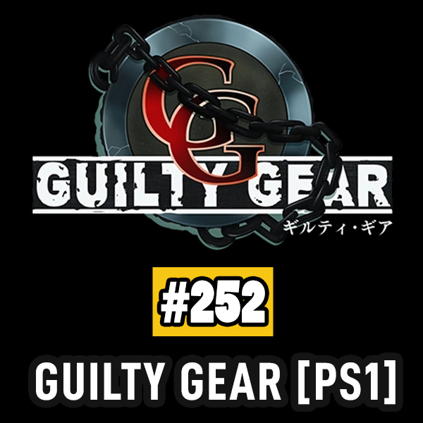 Fliperama de Boteco #252 – Guilty Gear