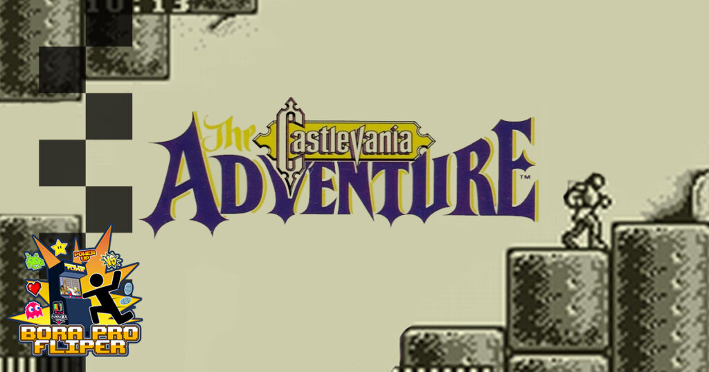 Bora Pro Fliper #28 – Castlevania – The Adventures