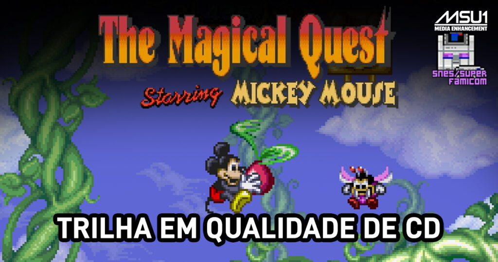 Magical Quest Starring Mickey Mouse MSU-1 (Trilha sonora qualidade de CD)