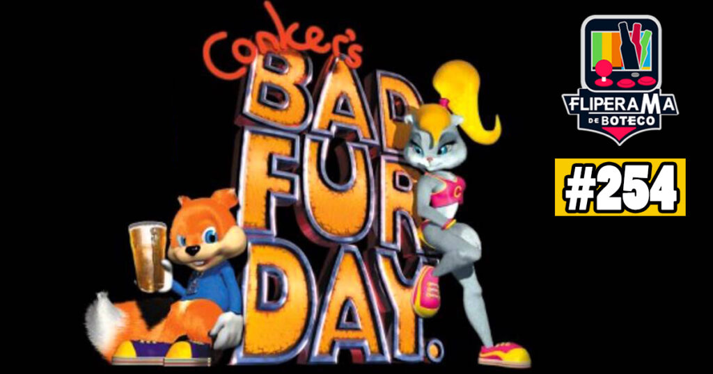 Fliperama de Boteco #254 – Conker's Bad Fur Day