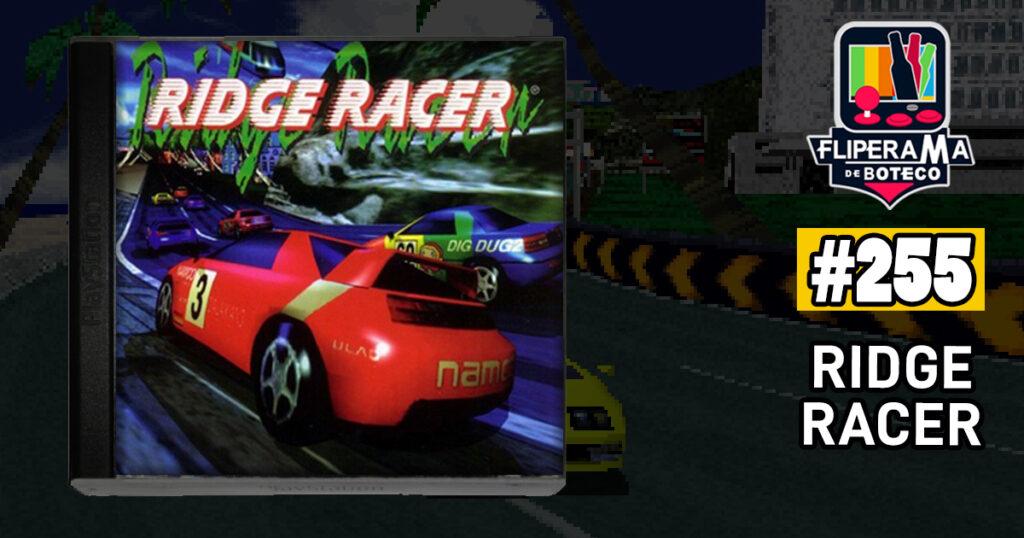 Fliperama de Boteco #255 – Ridge Racer
