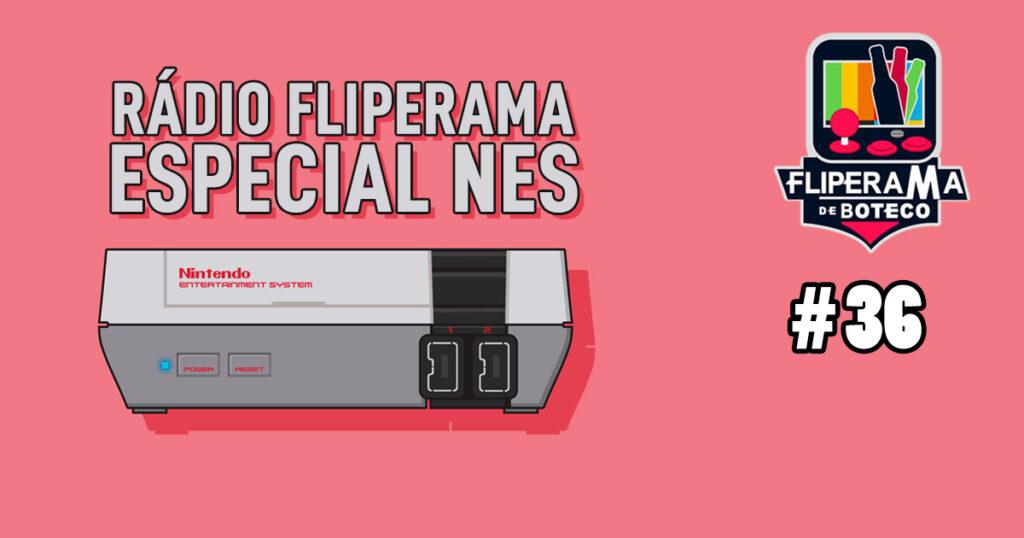 Rádio Fliperama #36 – Especial NES