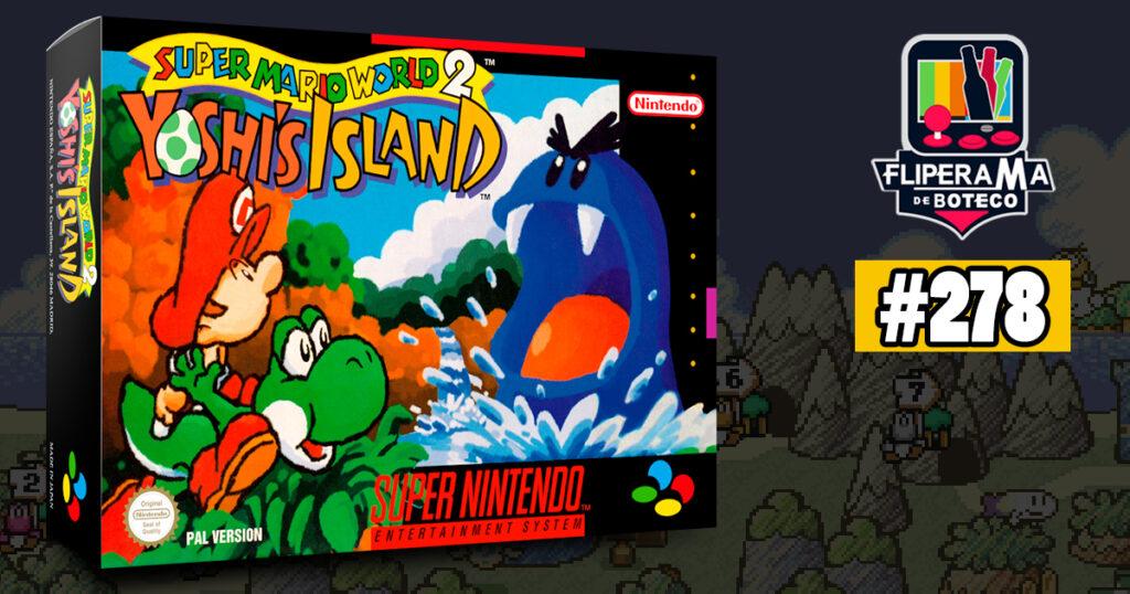 Fliperama de Boteco #278 – Super Mario World 2: Yoshi's Island