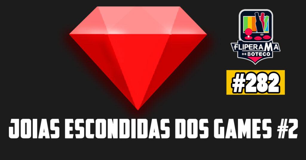 Fliperama de Boteco #282 - Joias Escondidas dos Games #2